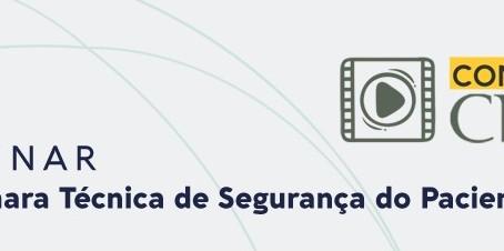 Câmara Técnica de Segurança do Paciente realiza o seu segundo webinar