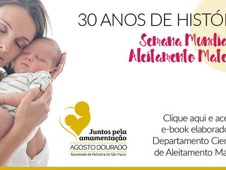 30 Anos de História. Semana Mundial de Aleitamento Materno