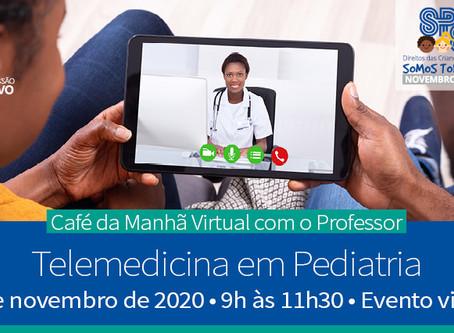 Café da Manhã Virtual com o Professor - Telemedicina em Pediatria