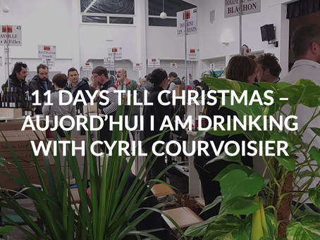 11 days till Christmas - Aujourd'hui I am drinking with Cyril Courvoisier – Rhone Girl