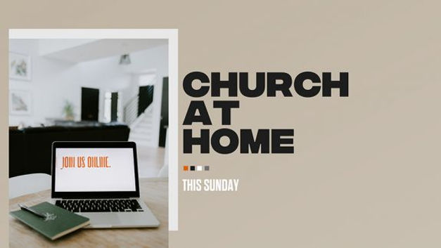 Church-At-Home_Low-Res-Web-Slide-576x324