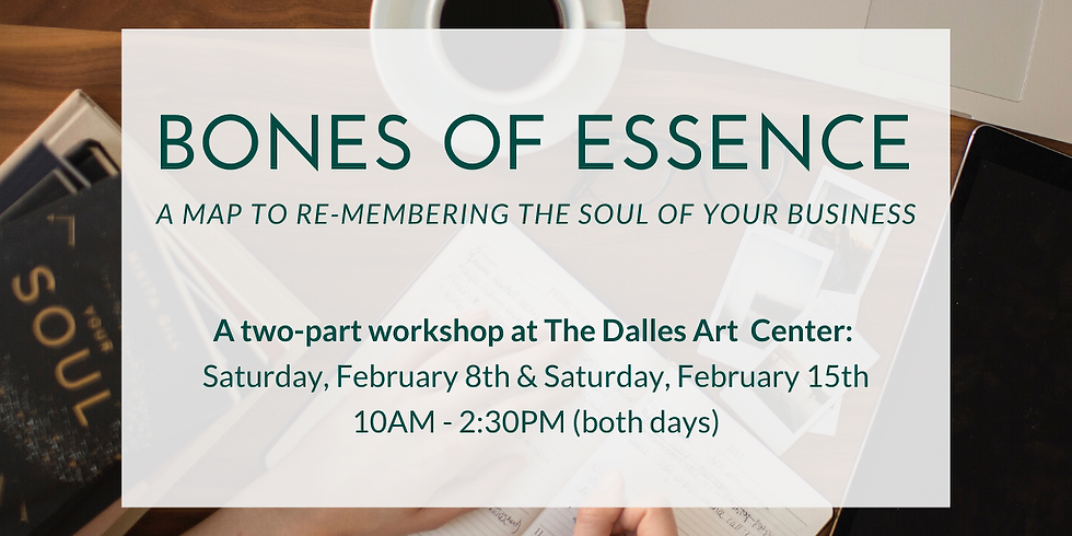 Bones of Essence ~ A Map to Re-membering the Soul of Your Business