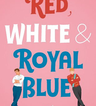 Red, White and Royal Blue by Casey McQuiston - Review