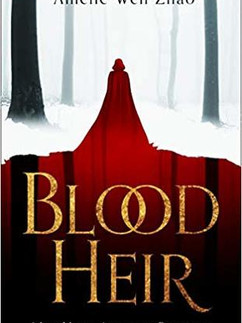 Blood Heir by Amélie Wen Zhao | Review