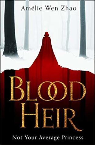 Blood Heir by Amélie Wen Zhao | Review