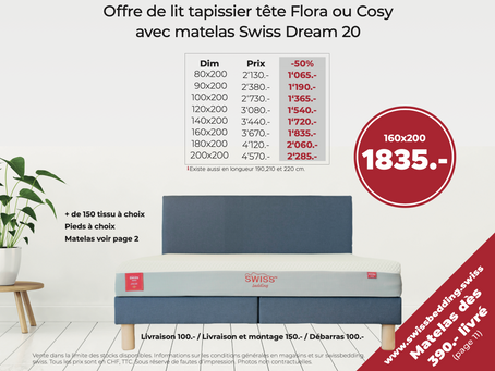 Offre de lit tapissier tête Flora ou Cosy avec matelas Swiss Dream 20