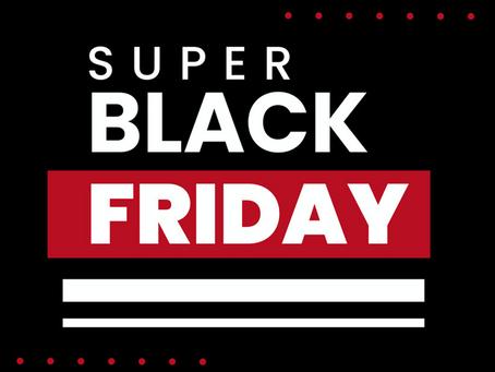 SUPER Black Friday
