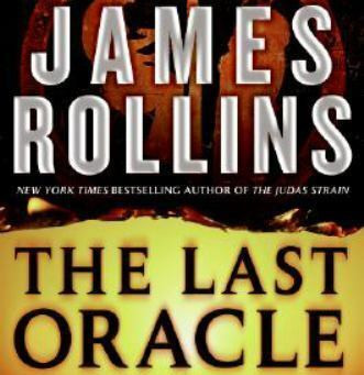 Pogach Reviews: The Last Oracle (Sigma Force 5), by James Rollins