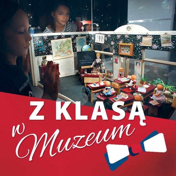 Z KLASĄ W Muzeum - pakiet edukacyjny