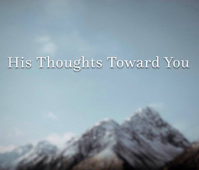 His Thoughts Toward You