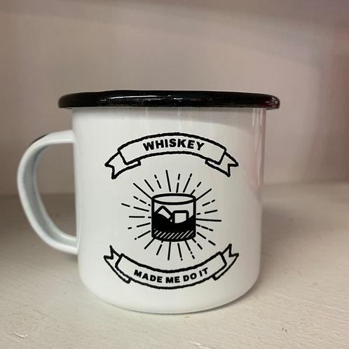 Whiskey Made Me Do It Mug
