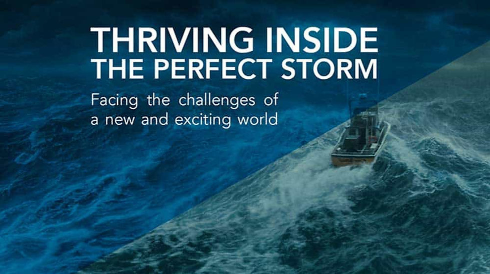 Thriving inside the Perfect Storm