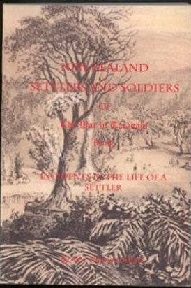 New Zealand Settlers and Soldiers or The War in Taranaki