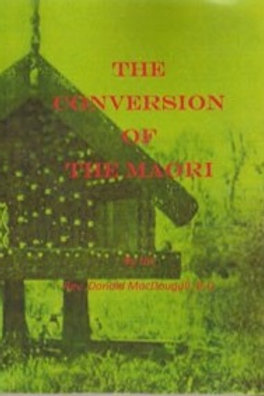 The Conversion of the Maori, by the Rev. Donald MacDougall