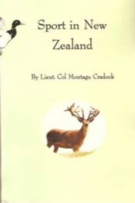 Sport in New Zealand, by Lieut. Col. Montagu Cradock