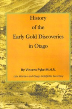 Early Gold Discoveries in Otago, 1887