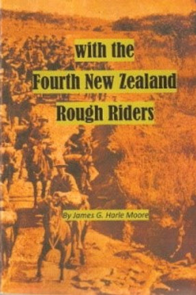 With The Fourth New Zealand Rough Riders by James G. Harle Moore