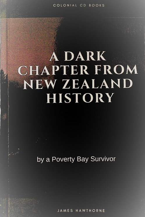 A DARK CHAPTER FROM NZ HISTORY