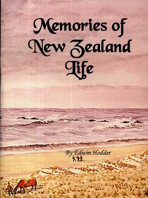Memories of New Zealand Life By Edwin Hodder