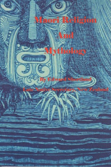 Maori Religion and Mythology by Edward Shortland