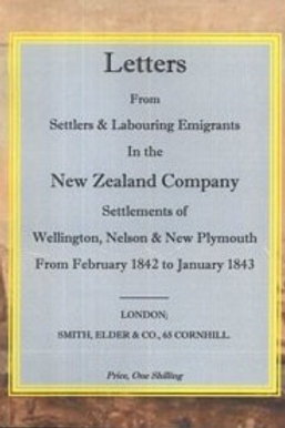 Letters from Settlers & Labouring Emigrants in the New Zealand Company