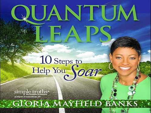 Quantum Leaps: 10 Steps to help you SOAR!