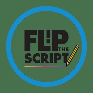 Flip the Script!