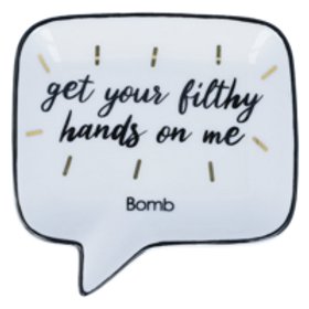 Bomb - Soap Dish - Get Your Filthy Hands On Me