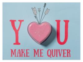 Bomb - Blaster Card - You Make Me Quiver