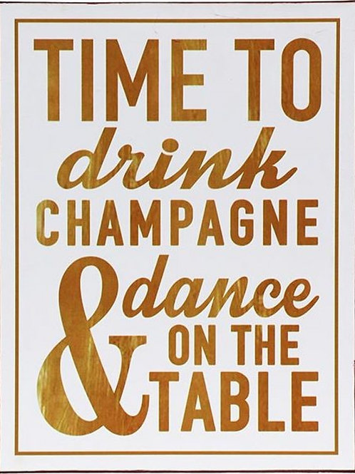 Time to Drink Champagne sign
