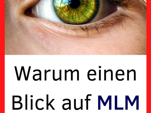 Warum einen Blick auf MLM werfen?