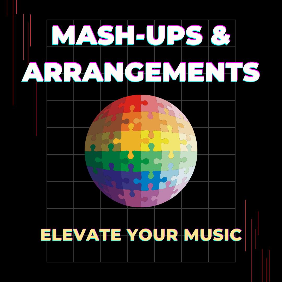 Mash-Ups & Arrangements