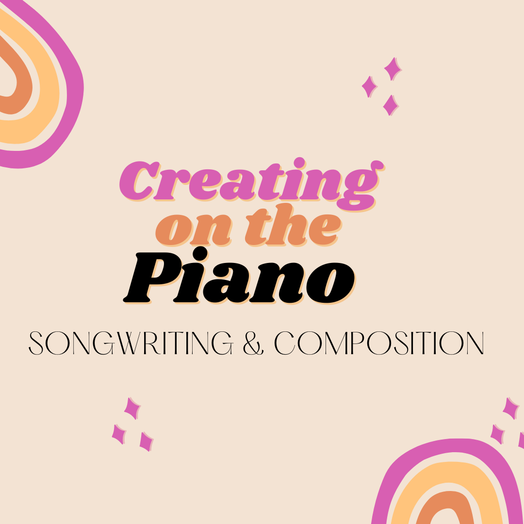 CREATING ON THE PIANO