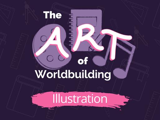 The Art of Worldbuilding: An Artist's Approach (Illustration pt. 1)