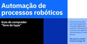 Descubra como a RPA(automação de processos robóticos) funciona e prepare seus negócios para o futuro