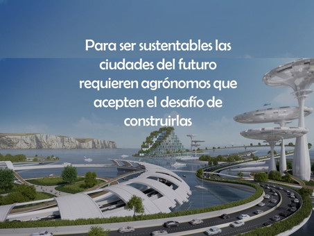 Ecosistemas del futuro: el rol de los agrónomos