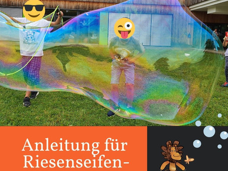 Rezept für Riesenseifenblasen (Stäbe + Lauge)