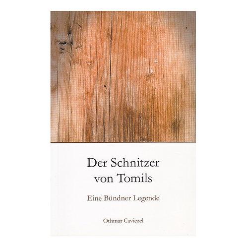 Der Schnitzer von Tomils