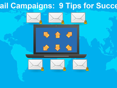 Email Campaigns:  9 Tips for Success