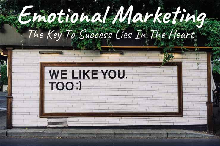 Emotional Marketing:  The Key To Success Lies In The Heart
