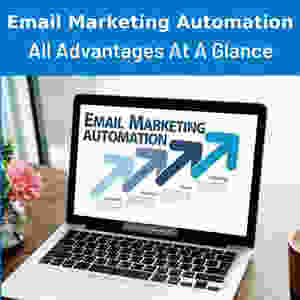 Email Marketing Automation: All advantages at a glance