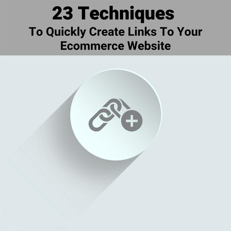 23 Link Building Techniques for Your Ecommerce Site
