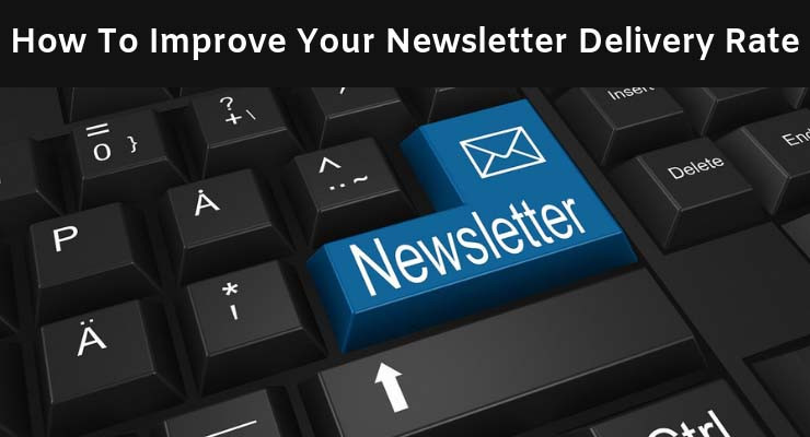 How To Improve Your Email Newsletter Delivery Rate