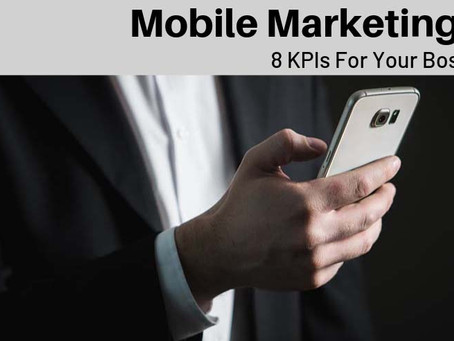 Mobile Marketing:  8 KPIs for Your Boss