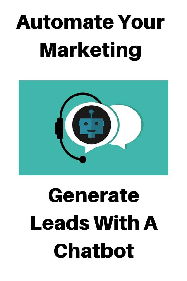 Marketing Automation:  Generate Leads with A Chatbot