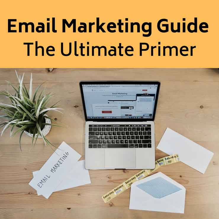 Email Marketing Guide:  The Ultimate Primer