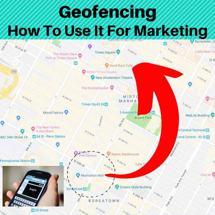 Geofencing:  How To Use It For Marketing