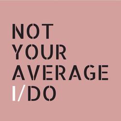 Not Your Average I/Do