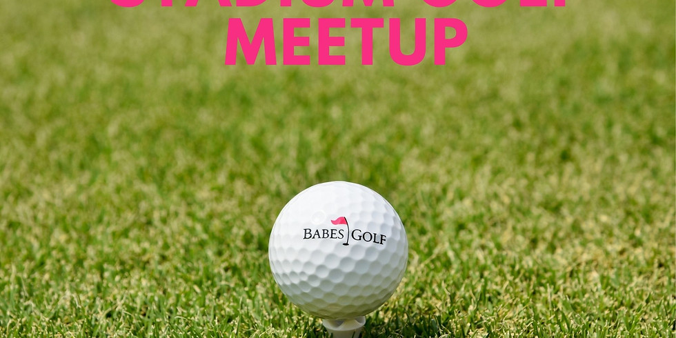 Stadium Golf Meetup