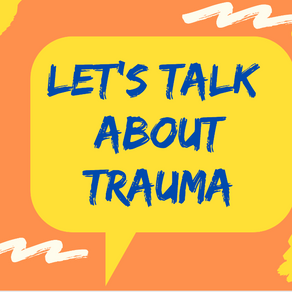 Let's Talk About Trauma
